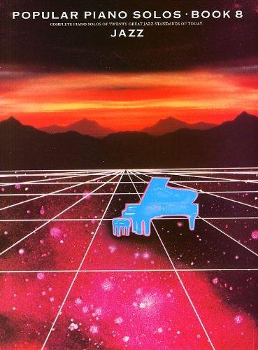 Popular Piano Solos Book 8: Jazz. Für Klavier & Gitarre(mit Akkordsymbolen)