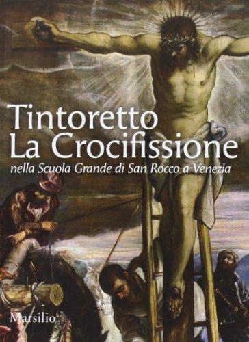 Tintoretto. La Crocifissione nella Scuola Grande di San Rocco a Venezia. Ediz. illustrata (Guide)