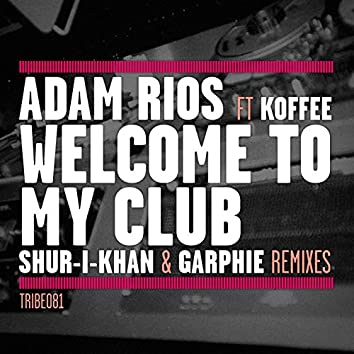 Welcome to My Club (Remixes)