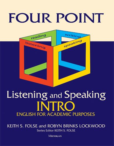 Download Four Point Listening and Speaking Intro: English for Academic Purposes 0472034723