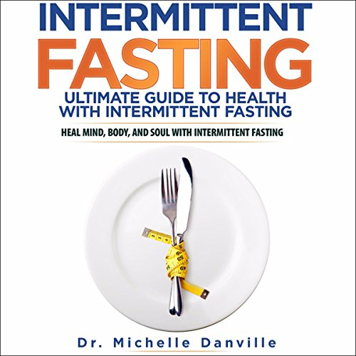Intermittent Fasting: Ultimate Guide to Health with Intermittent Fasting audiobook cover art