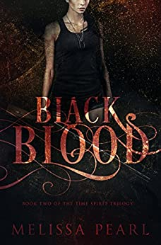 Black Blood (Time Spirit Trilogy Book 2) by [Melissa Pearl]