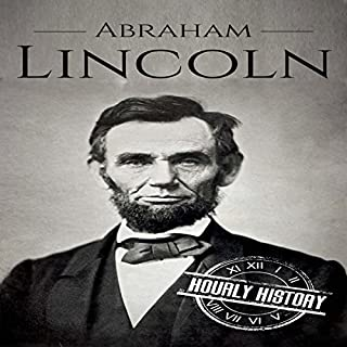 Couverture de Abraham Lincoln: A Concise History of the Man Who Transformed the World