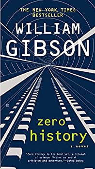 Zero History (Blue Ant Book 3) by [William Gibson]