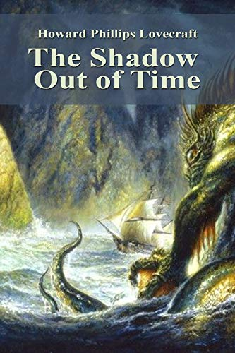 H. P. Lovecraft The Shadow Out of Time-Horror(Annotated edition) (English Edition)