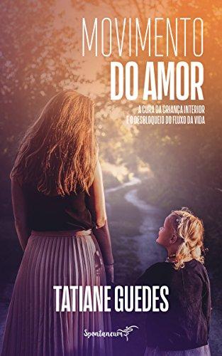 Movimento do Amor: Cura da Criança Interior e o Desbloqueio do Fluxo da Vida