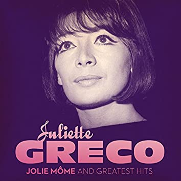 Juliette Gréco : Jolie môme and Greatest Hits (Remastered)