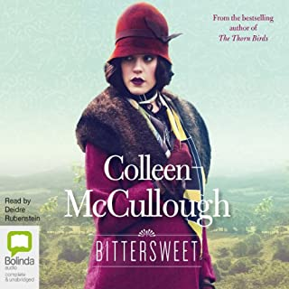 Bittersweet                   By:                                                                                                                                 Colleen McCullough                               Narrated by:                                                                                                                                 Deidre Rubenstein                      Length: 16 hrs and 53 mins     39 ratings     Overall 4.3