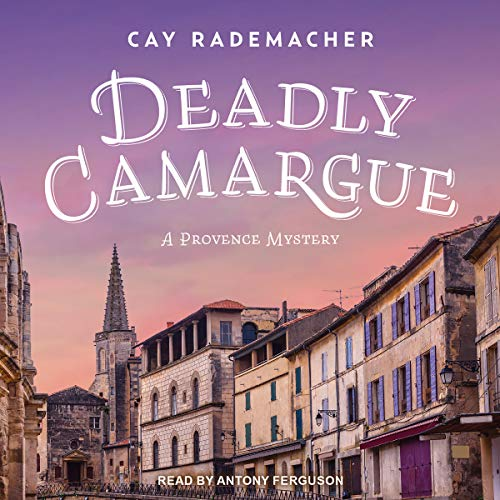 Deadly Camargue     Provence Mystery Series, Book 2              By:                                                                                                                                 Cay Rademacher                               Narrated by:                                                                                                                                 Antony Ferguson                      Length: 9 hrs and 30 mins     3 ratings     Overall 4.7