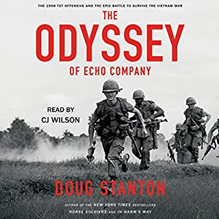 The Odyssey of Echo Company     The 1968 Tet Offensive and the Epic Battle to Survive the Vietnam War              By:                                                                                                                                 Doug Stanton                               Narrated by:                                                                                                                                 CJ Wilson                      Length: 8 hrs and 50 mins     6 ratings     Overall 5.0