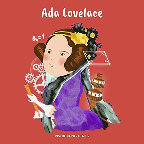 Ada Lovelace: (Biografia per bambini, libri per bambini, 5-10 anni, donna storica)
