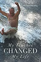 My Teacher Changed My Life