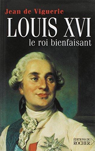 Louis XVI, le roi bienfaisant