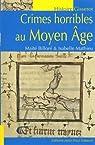 Crimes horribles au Moyen Age par Billoré
