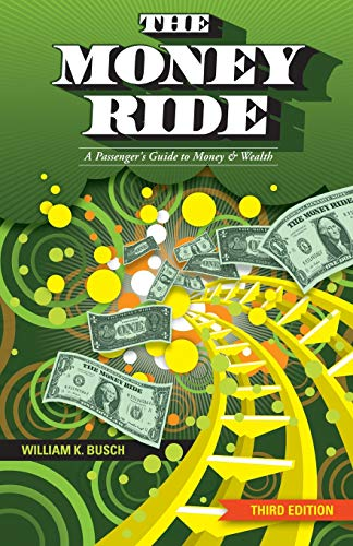 The Money Ride - 3rd Editon: A Pasenger's Guide to Money & Wealth