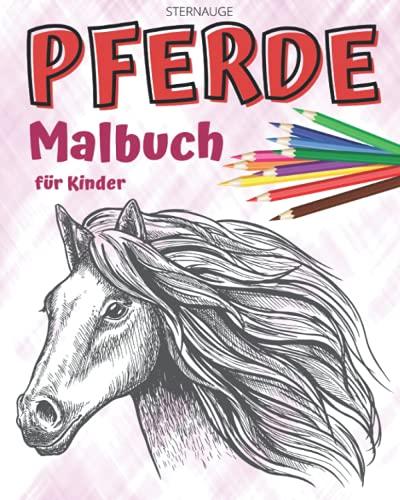 Pferde Malbuch für Kinder: Großer Malspaß für alle Pferdefans