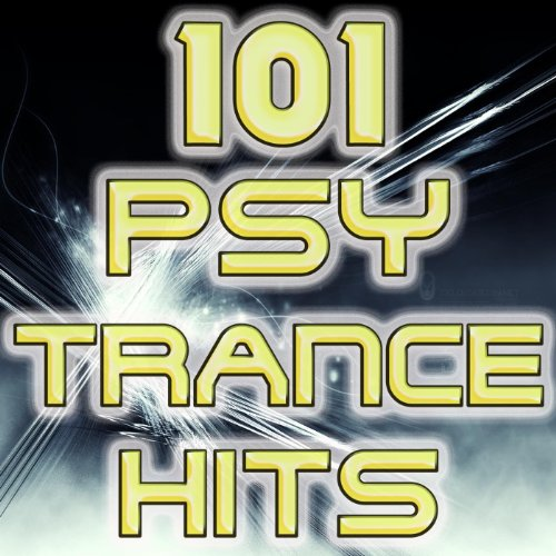101 Psychedelic Trance Hits (Best of Top Electronic Dance Music, Psy, Goa, Techno, Progressive, Acid, Hard Dance, Trance Anthems)