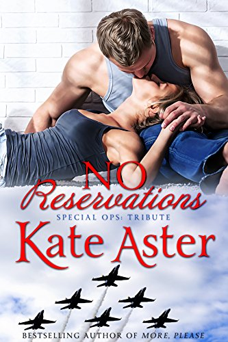 No Reservations (Special Ops: Homefront Book 5) by [Kate Aster]