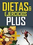 Dietas & Ejercicios Plus: Dietas y Ejercicios combinado profesional