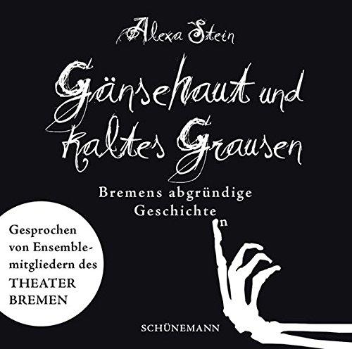 Buchseite und Rezensionen zu 'Gänsehaut und kaltes Grausen: Bremens abgründige Geschichte(n)' von  Stein