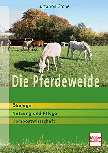 Die Pferdeweide: Ökologie, Nutzung und Pflege, Kompostwirtschaft