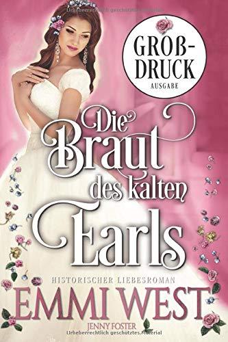 Die Braut des kalten Earls (Großdruck): Die Braut des kalten Earls