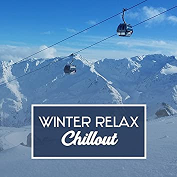 Winter Relax Chillout – Chill Out Music for Winter, Instrumental Ambient Relaxation, Chillout Music