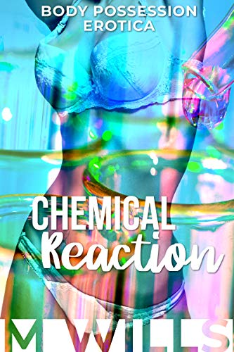Chemical Reaction: Body Possession Erotica