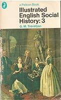 Illustrated English Social History: v. 3 (Pelican S.)
