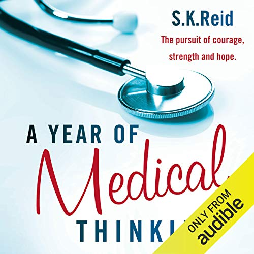 A Year of Medical Thinking                   By:                                                                                                                                 S.K. Reid                               Narrated by:                                                                                                                                 Rachael Tidd                      Length: 6 hrs and 26 mins     2 ratings     Overall 4.0