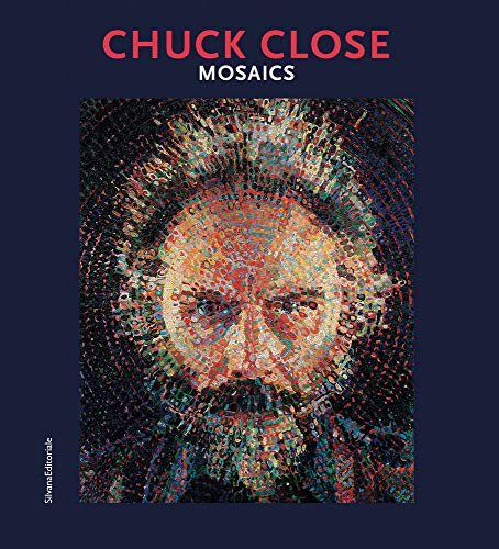 Chuck Close. Mosaics. Catalogo della mostra (Ravenna, 5 ottobre 2019-12 gennaio 2020). Ediz. italiana e inglese