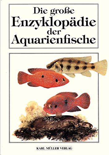 Die große Enzyklopädie der Aquarienfische.