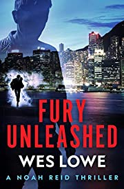 Fury Unleashed: A Crime Action Thriller (The Noah Reid Series Book 1)