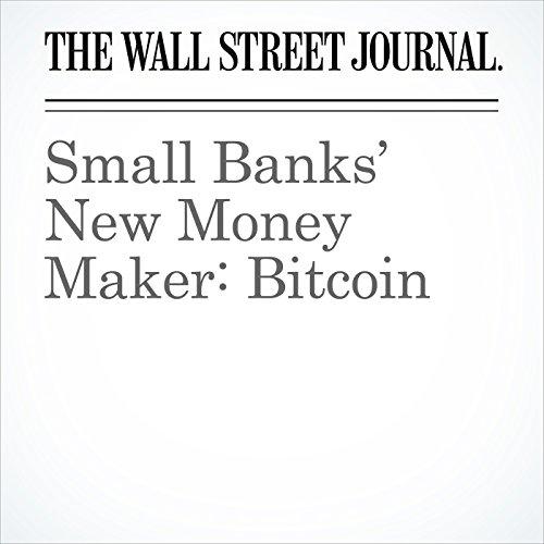 Small Banks' New Money Maker: Bitcoin copertina