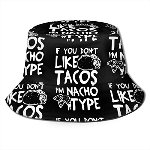 gii6LMLMLFGHLBB If You Don't Like Tacos I'm Nacho Type Eimer Hut Unisex Sun Hat Printed Fisherman Packable Travel Hat Fashion Outdoor Hat Sommer