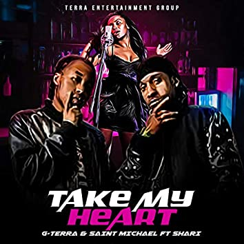 Take My Heart (feat. Saint Michael & Shari)