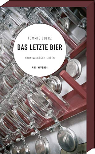 Das letzte Bier: Kriminalgeschichten: 12 Kriminalgeschichten