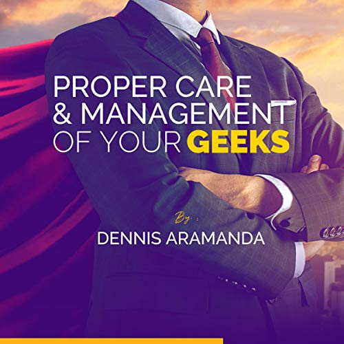 Proper Care and Management of Your Geeks cover art
