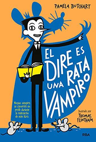 El dire es una rata vampiro (La pandilla Misterio 1)