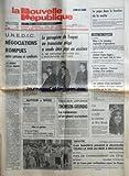 NOUVELLE REPUBLIQUE (LA) [No 11591] du 20/11/1982 - UNEDIC / NEGOCIATIONS ROMPUES ENTRE PATRONS ET SYNDICATS - LE GARAGISTE DE TROYES AU TRANSISTOR PIEGE A VOULU ETRE JUGE EN ASSISES - MOSCOU ET PEKIN / EN PLACE POUR LE 1ER TANGO PAR DABERNAT - LES SPORTS - MISS MONDE / UNE DOMINICAINE - MARIASALA LEBRON - LES AUTEURS D'UNE ESCROQUERIE DE 3 MILLIONS DE FRANCS SUISSES ARRETES SUR LA COTE D'AZUR / MARC PLANTIER - LOUIS BOUFFARD - VICENZO BERTOLINO - PROCES AJOURNE / L'ACCUSE VICTIME D'UN MALAISE