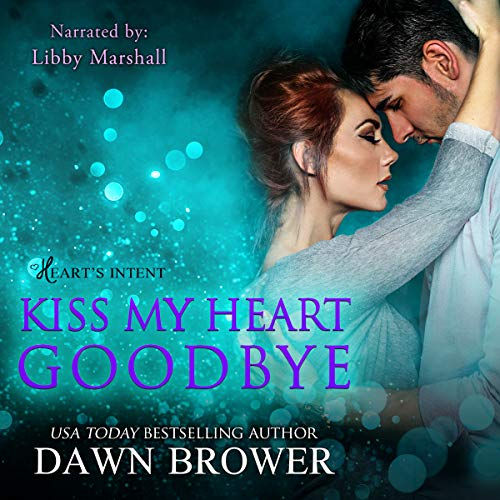 Kiss My Heart Goodbye audiobook cover art