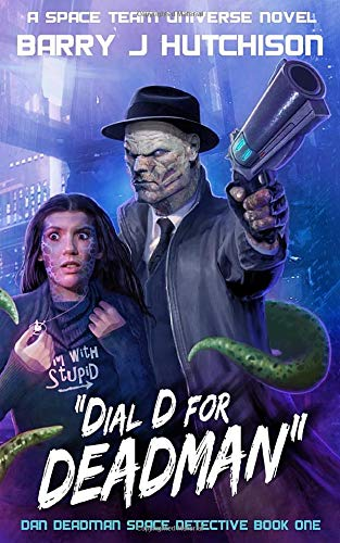 Dial D for Deadman: A Space Team Universe Novel (Dan Deadman Space Detective, Band 1)