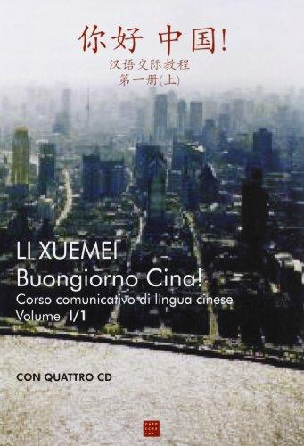 Buongiorno Cina! Corso comunicativo con 3 tomi e 4 CD