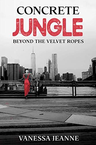 Concrete Jungle: Beyond the Velvet Ropes