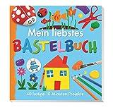 Mein liebstes Bastelbuch: 40 lustige 10-Minuten-Projekte