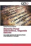 Derecho Penal Informático, Segunda Edición: Una visión general del Derecho Penal Informático en el Ecuador