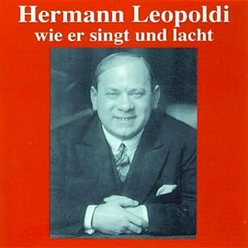 Hermann Leopoldi - Wie er singt und lacht
