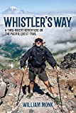 Whistler's Way: A Thru-Hikers Adventure On The Pacific Crest Trail