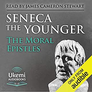 The Moral Epistles     124 Letters to Lucilius              By:                                                                                                                                 Seneca the Younger                               Narrated by:                                                                                                                                 James Cameron Stewart                      Length: 23 hrs and 18 mins     25 ratings     Overall 4.9