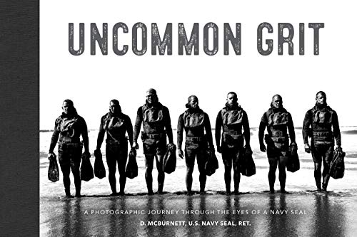 Uncommon Grit: A Photographic Journey Through Navy SEAL Training (English Edition)